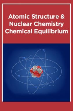 Atomic Structure & Nuclear Chemistry Equilibrium