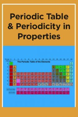 Periodic Table & Periodicity In Properities