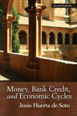 Money, Bank Credit, and Economic Cycles eBook