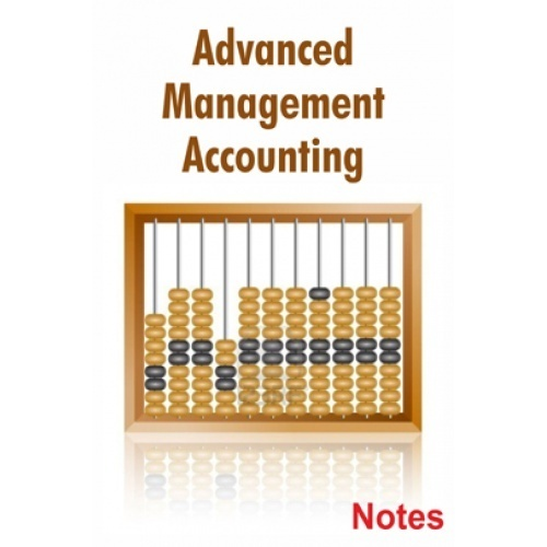 advanced management accounting course notes Course level & number of courses intermediate & advanced level library of 7 courses instructional method dynamic, interactive e-learning recommended background familiarity with basic.