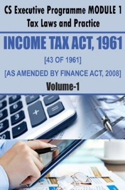 Income Tax Act, 1961 (43 of 1961) As amended by Finance Act, 2008 VOL I