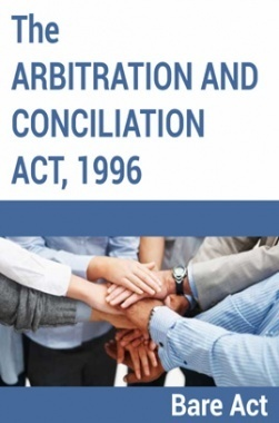 The Arbitration and Conciliation Act, 1996 Notes