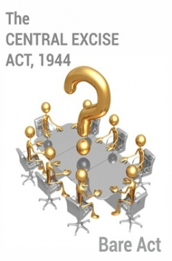 The Central Excise Act, 1944