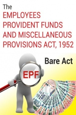 The Employees Provident Funds and Miscellaneous Provisions Act, 1952 Notes