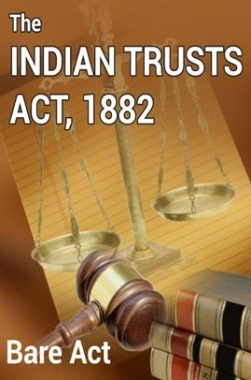 The Indian Trusts Act, 1882 Notes