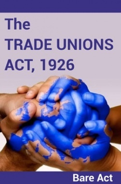 The Trade Unions Act, 1926 Notes