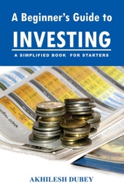 A Beginners Guide To Investing A Simplified Book For Starters By Akshilesh Dubey