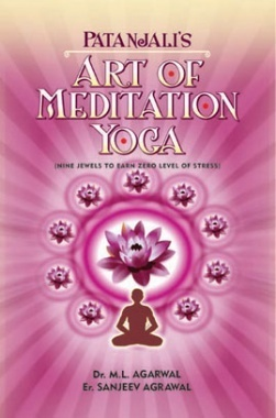 Patanjalis Art Of Meditation Yoga By M L Agarwal & Sanjeev Agrawal