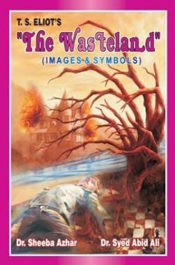 The Wasteland By Dr. Sheeba Azhar