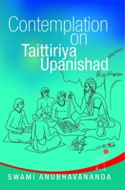 Contemplation on Taittiriya Upanishad By Swami Anubhavanada