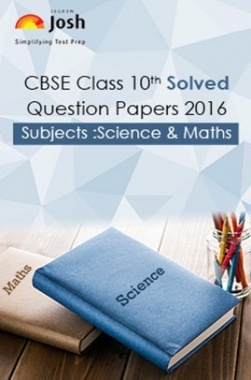 CBSE Class 10th Solved Question Papers Science & Maths 2016