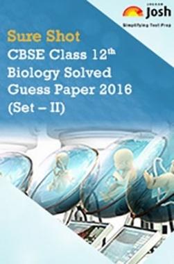 CBSE Class 12th Biology Solved Guess Paper 2016 (Set-II)