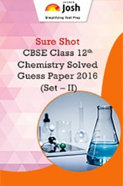 CBSE Class 12th Chemistry Solved Guess Paper 2016 (Set-II)