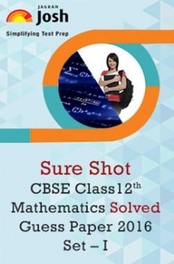 CBSE Class 12th Mathematics Solved Guess Paper 2016 (Set-I)