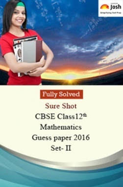 CBSE Class 12th Mathematics Solved Guess Paper 2016 (Set-II)