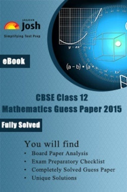CBSE Class 12th Solved Mathematics Guess Paper 2015