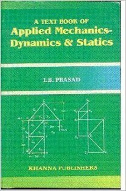 A Textbook Of Applied Mechanics Dynamics And Statics