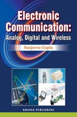Electronic Communication Digital, Analog and Wireless