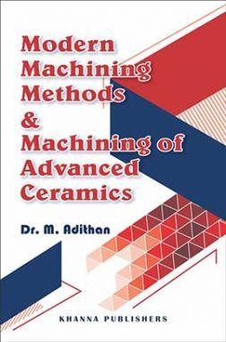 Modern Machining Methods and Machining of Advanced Ceramics