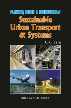 Planning, Design and Engineering of Sustainable Urban Transport & System