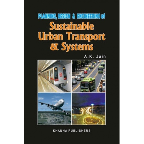 Planning design and engineering of sustainable urban transport system by a k jain pdf for Transportation engineering planning and design