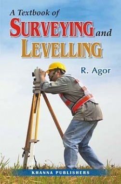 A Text Book of Surveying and Levelling