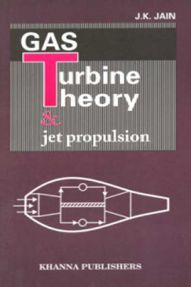 Gas Turbine Theory And Jet Propulsion