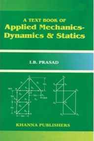 A Text Book Of Applied Mechanics Dynamics & Statics