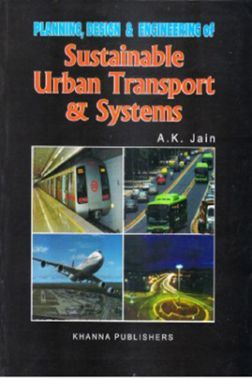 Planning, Design And Engineering Of Sustainable Urban Transport And Systems
