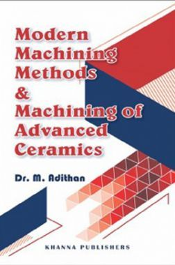 Modern Machining Methods And Machining Of Advanced Ceramics
