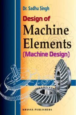 Design Of Machine Elements (Machine Design)