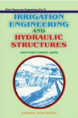 Irrigation Engineering & Hydraulic Structures eBook By S.K. Garg