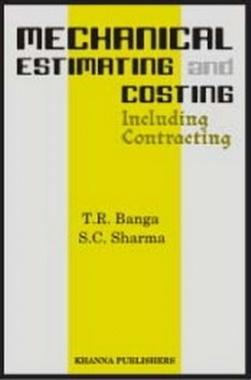 Mechanical Estimating, Costing and Process Planning (Including contracting & Process Planning) eBook By Banga and Sharma