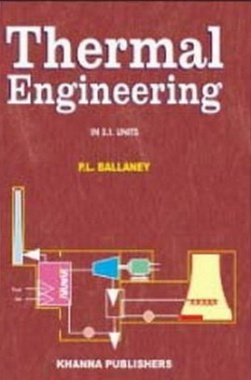 Thermal Engineering Including Engineering Thermodynamics & Energy conversion Techniques eBook By P.L. Ballaney