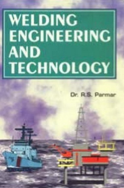 Welding Engineering and Technology eBook By Dr. R.S. Parmar