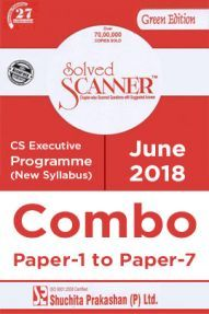 Shuchita Prakashan Solved Scanner CS Executive Programme (New Syllabus) Combo Of Paper-1 To Paper-7 (June-2018)