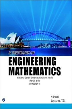 A Text Book of Engineering Mathematics-Semester-V (CS & IT) By N.P.BALI, JAYASREE.T.G.