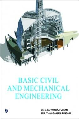 Basic Civil and Mechanical Engineering By Dr. S.Suayambazhahan, M.K.Thangamani Bindu