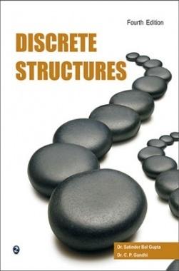 Discrete Structures By Dr. Satinder Balgupta, Dr. C.P. Gandhi