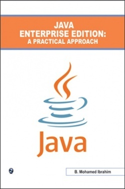 Java Enterprise Edition: A Practical Approach By B. Mohamed Ibrahim