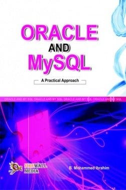 Oracle And Mysql - A Practical Approach By B. Mohamed Ibrahim
