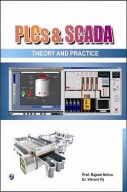 PLCS & SCADA Theory And Practice By Rajesh Mehra, Vikrant Vij