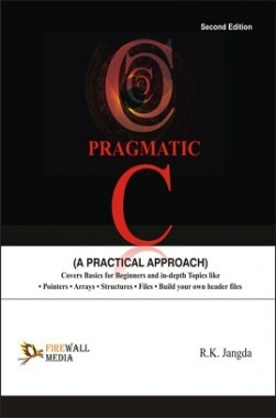 Pragmatic C (A Practical Approach) By Ramesh Kumar Jangda