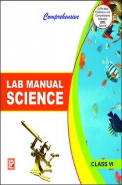 Comprehensive Lab Manual Science Class-VI