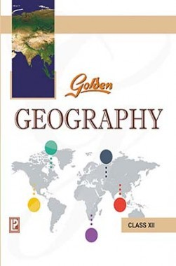 Golden Geography Class XII (New Edition)