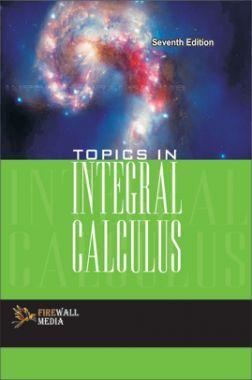 Topics In Integral Calculus