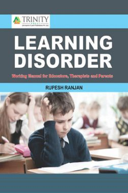 Learning Disorder-Working Manual For Educators, Therapists And Parents
