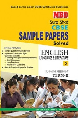 MBD Sure Shot CBSE Sample Papers Solved Class 10 English Language And Literature (Term-II) 2017