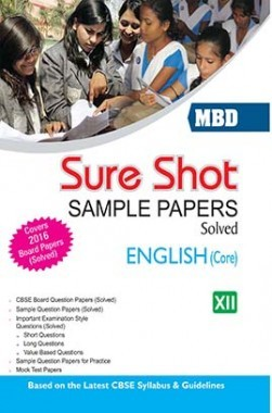 MBD Sure Shot CBSE Sample Papers Solved Class 12 English (Core) 2017