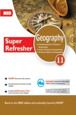 MBD Super Refresher Geography For Class-XI